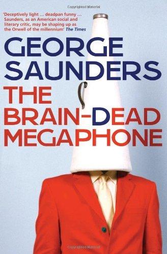 Brain-Dead Megaphone by George Saunders(2009-03-16)