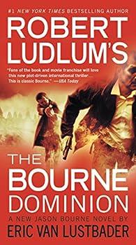 Robert Ludlum s  TM  The Bourne Dominion  Jason Bourne series Book 9