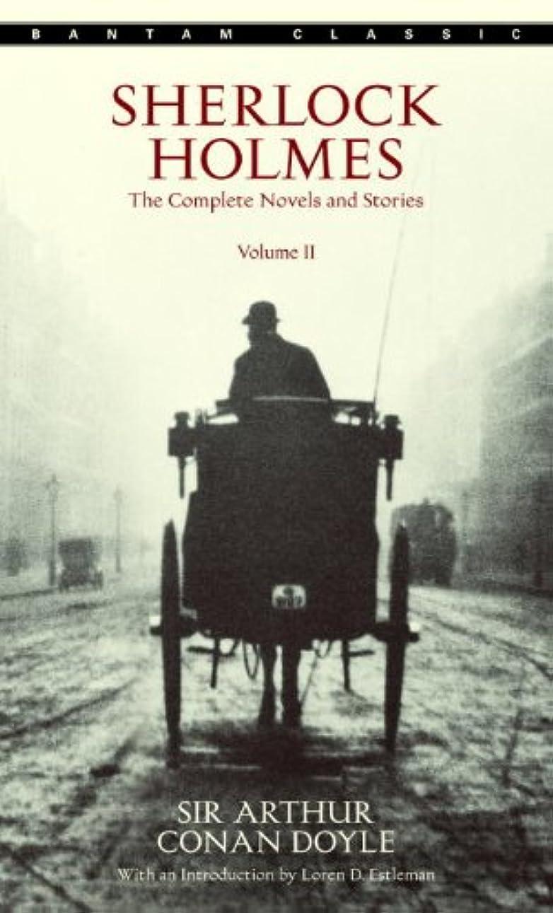 煩わしいレンダーさわやかSherlock Holmes: The Complete Novels and Stories Volume II (Sherlock Holmes The Complete Novels and Stories Book 2) (English Edition)