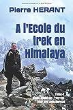 A l'Ecole du trek en Himalaya: Tome 2 Haute Route de L'Everest - Tour des Annapurnas