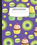 Composition Notebook: Wide Ruled Notebook Sweets Doughnuts Macaroons Cupcakes Purple Green Lined School Journal | 100 Pages | 7.5' x 9.25' | Children Kids Girls Teens Women | Perfect For School