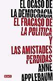 El ocaso de la democracia: La seducción del autoritarismo (Historia)