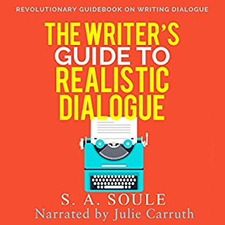 The Writer's Guide to Realistic Dialogue     Fiction Writing Tools, Book 4              By:                                                                                                                                 S. A. Soule                               Narrated by:                                                                                                                                 Julie Carruth                      Length: 2 hrs and 11 mins     23 ratings     Overall 4.0