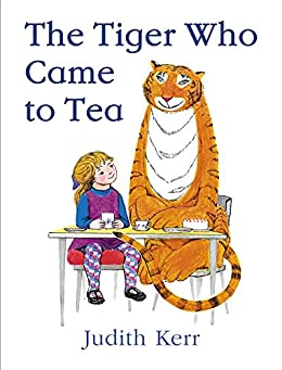 The Tiger Who Came to Tea by [Judith Kerr]