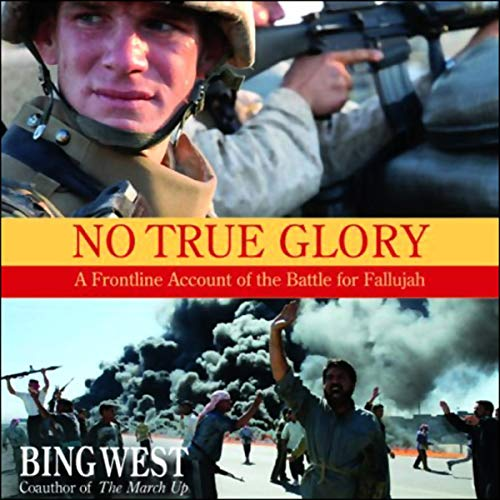 No True Glory Audiobook By Bing West cover art