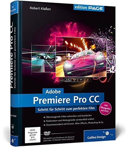 Adobe Premiere Pro CC: Schritt für Schritt zum perfekten Film – Videoschnitt, Effekte, Sound (Galileo Design)