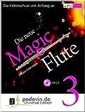Die neue Magic Flute 3 mit CD - Die Flötenschule von Anfang an - Flöte Noten [Musiknoten]