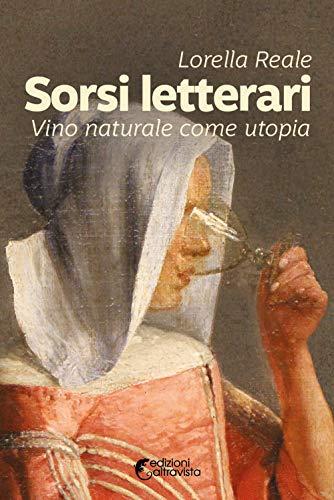 Sorsi letterari. Vino naturale come utopia: 40 (Amigdala)