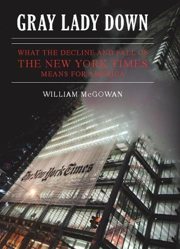 Image of Gray Lady Down: What the Decline and Fall of the New York Times Means for America