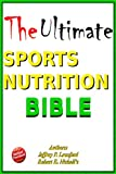 The Ultimate Sports Nutrition Bible;This optimum sports nutrition guide covers topics of sports science, pre workout supplements and nutrition for athletes ... nutrition to extend maximum endurance.