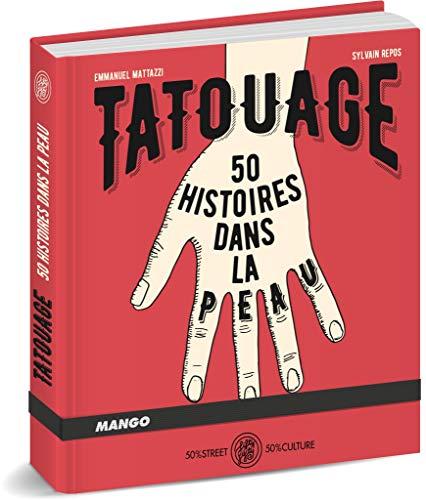 Tatouages : 50 histoires dans la peau