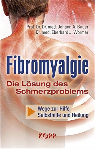 Fibromyalgie - Die Lösung des Schmerzproblems: Wege zu Hilfe, Selbsthilfe und Heilung - jetzt bei Amazon bestellen