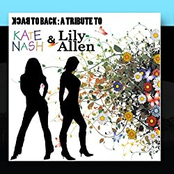 Back To Back A Tribute To Kate Nash And Lily Allen