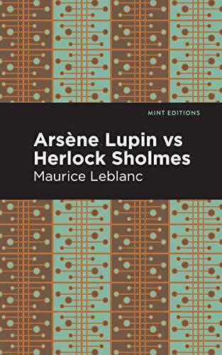 Arsene Lupin vs Herlock Sholmes (Mint Editions) (English Edition)