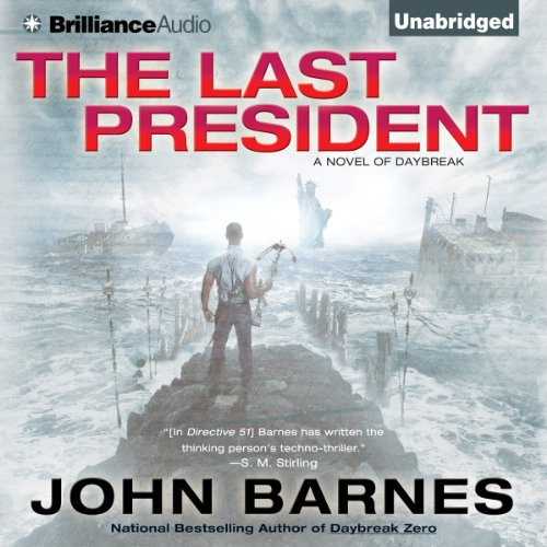 The Last President     Daybreak, Book 3               By:                                                                                                                                 John Barnes                               Narrated by:                                                                                                                                 Angela Dawe                      Length: 14 hrs and 48 mins     17 ratings     Overall 4.0