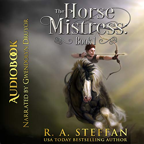 The Horse Mistress, Book 1                   By:                                                                                                                                 R. A. Steffan                               Narrated by:                                                                                                                                 Gwendolyn Druyor                      Length: 6 hrs and 11 mins     3 ratings     Overall 4.7