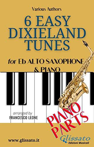 6 Easy Dixieland Tunes - Alto Sax & Piano (piano parts) (English Edition)