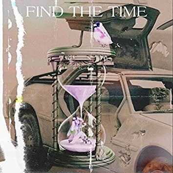 Find the Time (feat. Ztheroachgod & Curlyboizee)