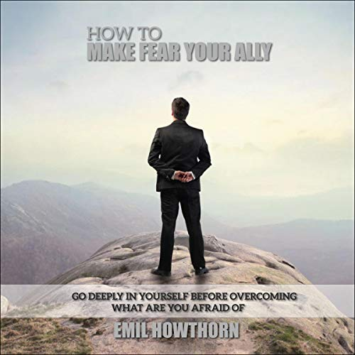 How to Make Fear Your Ally cover art