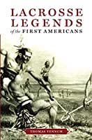 Lacrosse Legends of the First Americans
