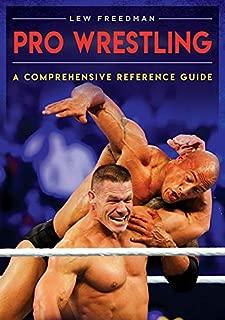 Pro Wrestling: A Comprehensive Reference Guide