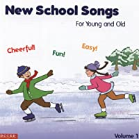 Vol. 1-New School Songs for Young & Old
