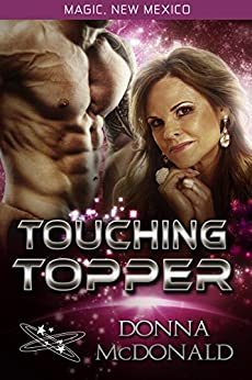 Touching Topper: My Crazy Alien Romance, Book 2 (Magic, New Mexico 23) by [Donna McDonald, S.E.  Smith]