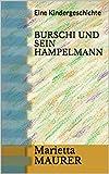 BURSCHI UND SEIN HAMPELMANN: Eine Kindergeschichte