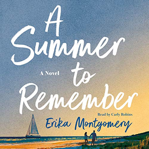 A Summer to Remember Audiobook By Erika Montgomery cover art