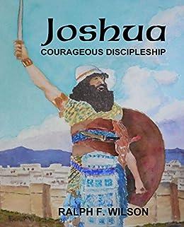 Joshua: Courageous Discipleship (JesusWalk Bible Study Series) (English Edition) von [Ralph F. Wilson]