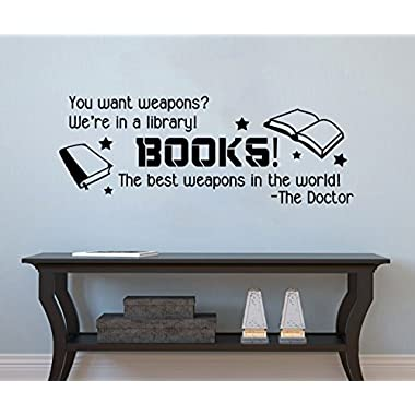 DW Inspired Books are Weapons Quote [BLACK] Vinyl Wall Decal by GMDdecals 30  x 12  Dr Doctor inspirational Who Fandom Library Reading Gift Decor