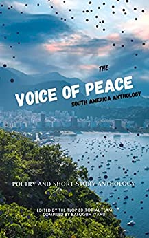 The Voice of Peace South America Anthology by [The League Of POETS]