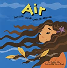 Air: Outside, Inside, and All Around (Amazing Science)