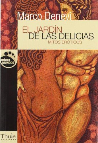 El jardín de las delicias: Mitos Eroticos (Micromundos)