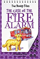 The Case of the Fire Alarm (The Buddy Files)