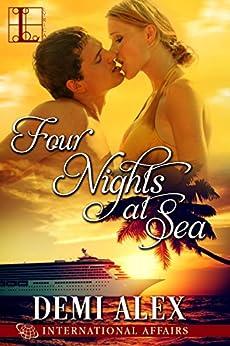 Four Nights at Sea (International Affairs Book 2) by [Demi Alex]