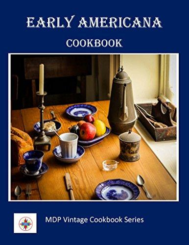 Early Americana Cookbook (MDP Vintage Cookbook Series) (English Edition)