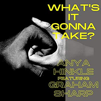 What's It Gonna Take (feat. Graham Sharp)