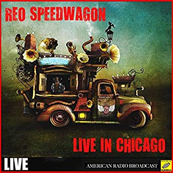 REO Speedwagon Live in Chicago (Live)