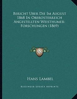 Bericht Uber Die Im August 1868 in Oberosterreich Angestellten Weisthumer-Forschungen (1869)