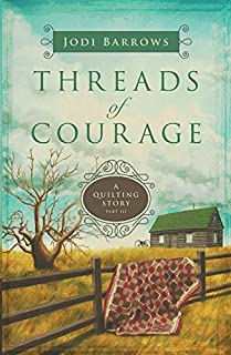 Threads of Courage: A Quilting Story (Part 3)