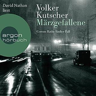 Märzgefallene     Gereon Rath 5              Autor:                                                                                                                                 Volker Kutscher                               Sprecher:                                                                                                                                 David Nathan                      Spieldauer: 20 Std. und 31 Min.     1.243 Bewertungen     Gesamt 4,6