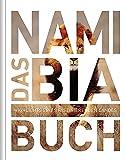 Das Namibia Buch: Highlights eines faszinierenden Landes (KUNTH Das ... Buch. Highlights einer faszinierenden Stadt)