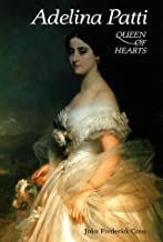 By John Frederick Cone Adelina Patti: Queen of Hearts (Opera Biographies (Amadeus)) (First Edition) [Hardcover]