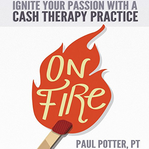 On Fire: Ignite Your Passion with a Cash Therapy Practice cover art