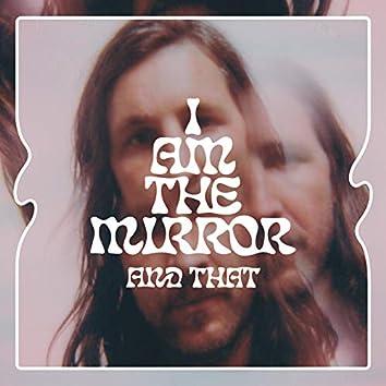 I Am the Mirror