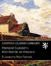 Poems by Elizabeth May Foster, of Virginia