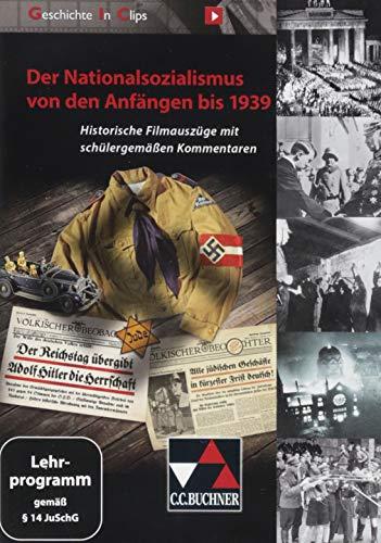Geschichte In Clips / Geschichte In Clips – Der Nationalsozialismus: Historische Filme für den Unterricht / Historische Filmauszüge mit schülergemäßen ... Clips: Historische Filme für den Unterricht)