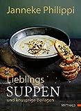 Lieblingssuppen & knusprige Beilagen: Über 50 Rezepte vielseitiger Suppen, Eintöpfe & Beilagen für alle Jahreszeiten