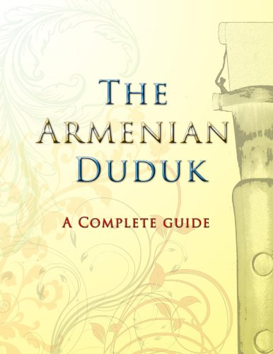 The Armenian Duduk: A Complete Guide (English Edition)